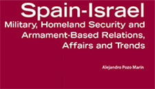 Spain-Israel. Military, Homeland Security and Armament-based Relations, Affairs and Trends