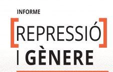 Informe 'Repressió i Gènere. Resistències i aportacions a la lluita anti-repressiva des dels feminismes'