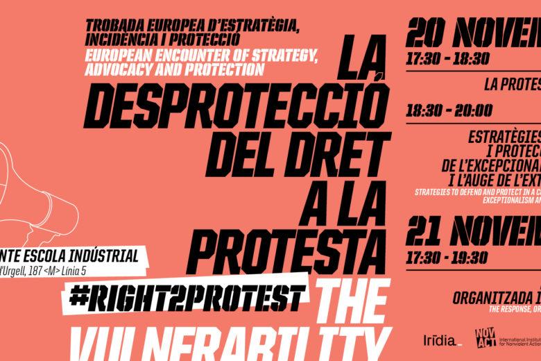 Agenda:  Jornades #Right2Protest: La desprotecció del Dret a la Protesta