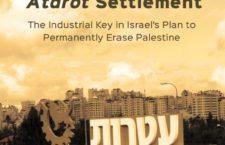 INFORME: L'assentament d'Atarot: La clau industrial del pla d'Israel per a l'eliminació permanent de Palestina